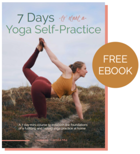 7 days to start a yoga self-practice. A mini-course or yoga ebook on how to establish a fulfilling home yoga practice